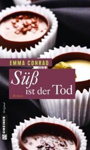 Süss ist der Tod - Emma Conrad bei Gmeiner