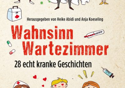 Wahnsinn Wartezimmer: 28 echt kranke Geschichten