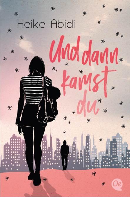 Cover Und dann kamst du Heike Abidi Oetinger Verlag